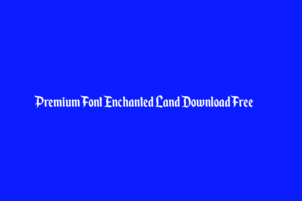 Premium Font Enchanted Land Download Free