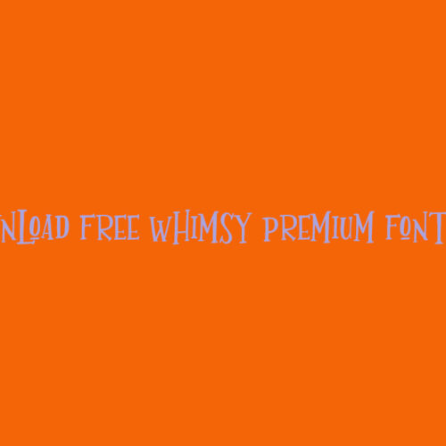 Download Free Whimsy Premium Font