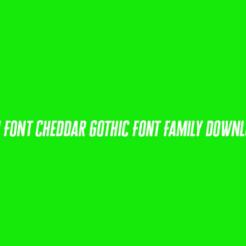 PREMIUM FONT Cheddar Gothic Font Family DOWNLOAD FREE